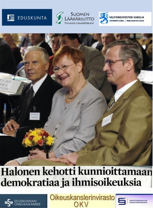 Iloinen tasavallan presidentti Tarja Halonen avaamaan kahden lääkärin loukku - lakipaketin salatut taustat?