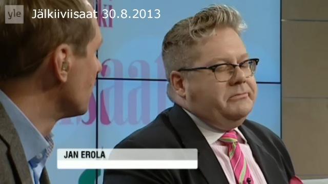 Jan Erola on jotenkin tilanteesta niin sanotusti hajulla.