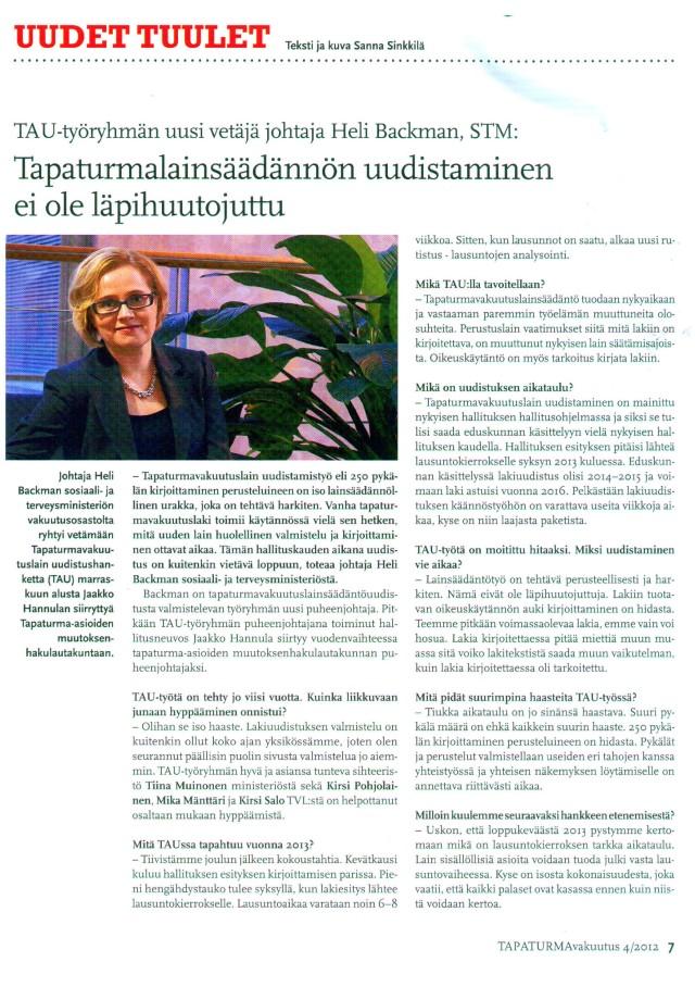 Näin sosiaali- ja terveysministeriön johtaja Heli Backman Tapaturmavakuutus-lehdessä 4/2012.