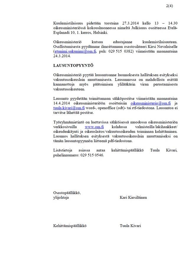 Lausuntojen jättäminen lakiluonnokseen 14.4.2014 mennessä.