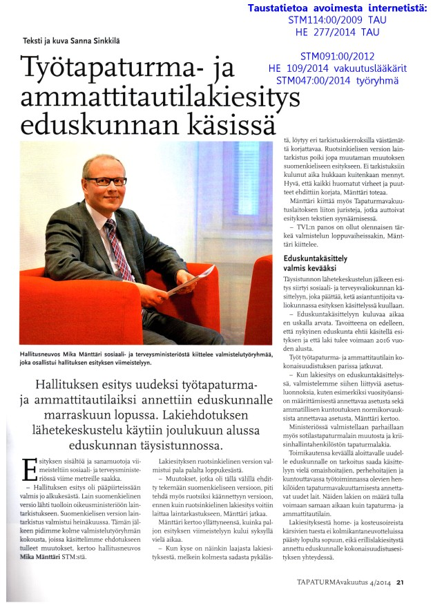 Mika Mänttäri palannee piakkoin päätoimeensa (Tapaturmavakuutuslaitosten liitto) ?