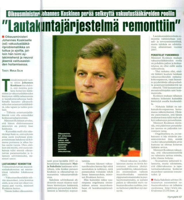 """Lähde: Hymy-lehti 5/2005 Oikeusministeri Johannes Koskinen/sd – """"Lautakuntajärjestelmä remonttiin"""""""