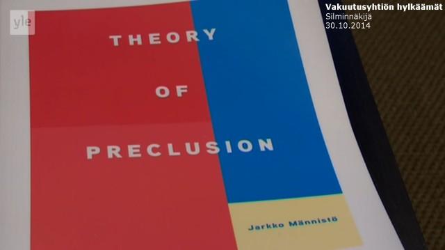 Tapaus_Silminnäkijä 30102014_Theory of Preclusion_Jarkko Männistö