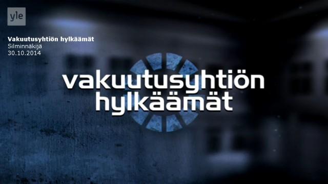 Tapaus_Silminnäkijä 30102014_Vakuutusyhtiön hylkäämät_TUNNUS