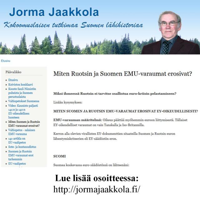 Isot rispektit kokoomuksen isänmaallisen siiven edustajalle, Jorma Jaakkolalle sivustostaan.