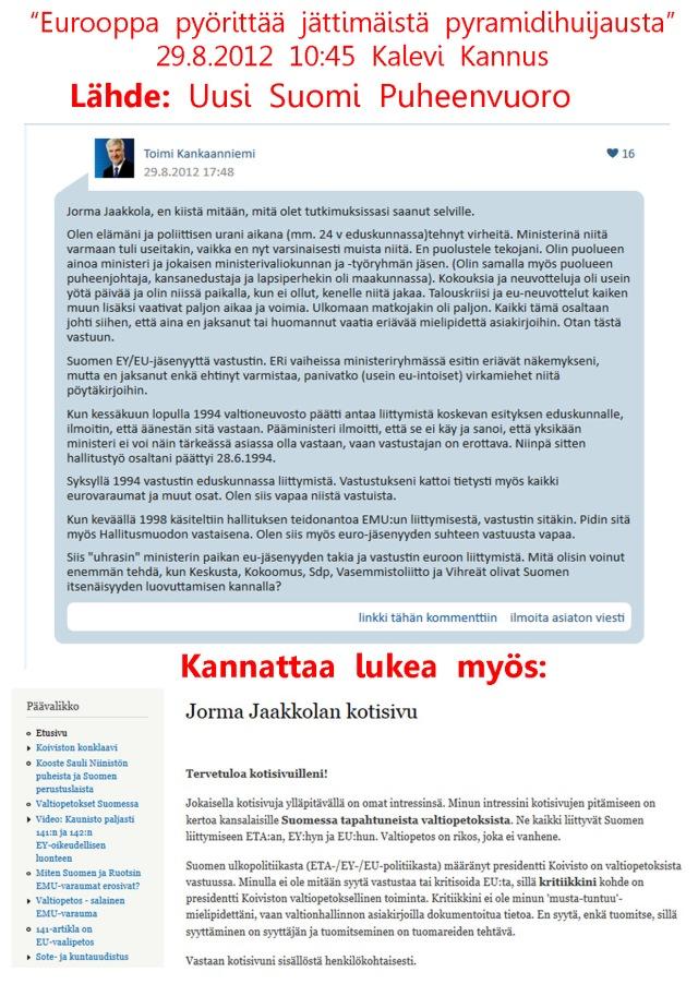 Nykyinen perussuomalaisten kansanedustaja Toimi Kankaanniemi pystyy valottamaan euroon ja EU:iin liittymisen pimeitä kulmia tarkasti.