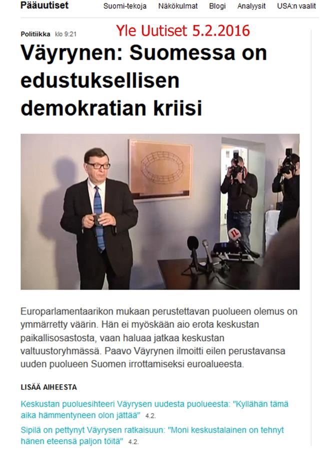 """""""Väyrynen Suomessa on edustuksellisen demokratian kriisi"""" - Yle 5.2.2016."""