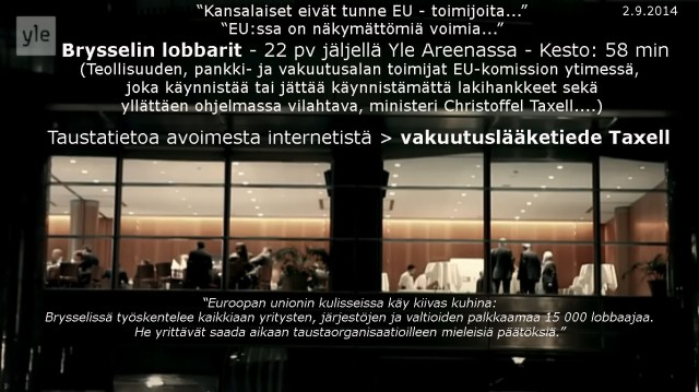 Toivottavasti myös EU-tason lobbauksesta saadaan avointa ja suuren yleisön ymmärtämää toimintaa.