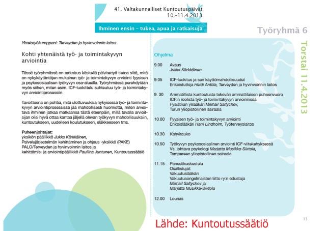 Valtakunnalliset Kuntoutuspäivät. 10.–11.4.2013. Ihminen ensin – tukea, apua ja ratkaisuja.